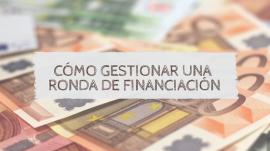 Cómo gestionar una ronda de financiación, gestionar ronda de financiación, financiación privada, inversión socios, financiación socios